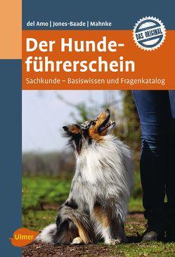 Der Hundeführerschein von del Amo,  Celina, Jones-Baade,  Renate, Mahnke,  Karina