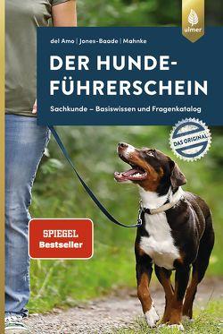 Der Hundeführerschein – Das Original von Amo,  Celina del, Jones-Baade,  Renate, Mahnke,  Karina