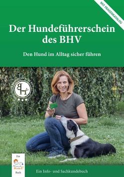 Der Hundeführerschein des BHV von Degn,  Bibi, Frey,  Katja, Hagmann,  Katrin, Ullrich,  Ariane