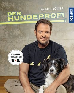 Der Hundeprofi von Rütter,  Martin