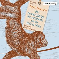 Der Hundertjährige, der zurückkam, um die Welt zu retten von Hallervorden,  Dieter, Jonasson,  Jonas, Kuhn,  Wibke