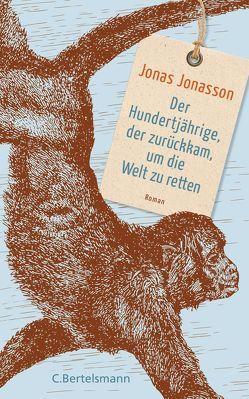 Der Hundertjährige, der zurückkam, um die Welt zu retten von Jonasson,  Jonas, Kuhn,  Wibke