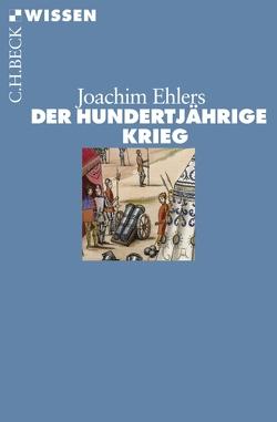 Der Hundertjährige Krieg von Ehlers,  Joachim