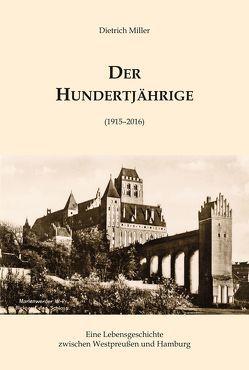 Der Hundertjährige von Miller,  Dietrich