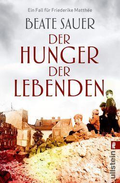 Der Hunger der Lebenden von Sauer,  Beate