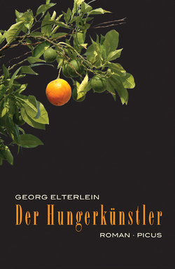 Der Hungerkünstler von Elterlein,  Georg
