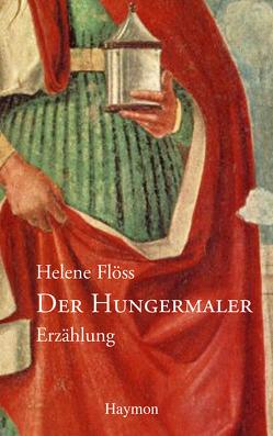 Der Hungermaler von Flöss,  Helene