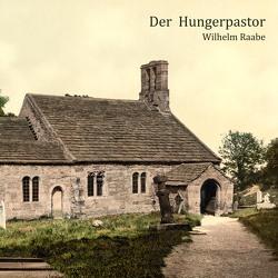 Der Hungerpastor von Kohfeldt,  Christian, Raabe,  Wilhelm, Schmidt,  Hans Jochim
