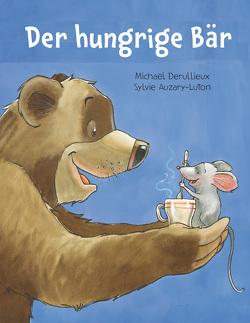 Der hungrige Bär von Auzary-Luton,  Sylvie, Derullieux,  Michaël