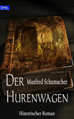 Der Hurenwagen von Schumacher,  Manfred
