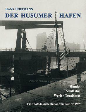 Der Husumer Hafen von Dietrich,  Jürgen, Grunsky,  Konrad, Höffmann,  Hans