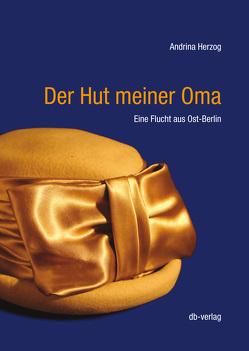 Der Hut meiner Oma von Herzog,  Andrina, Rosenkranz,  Thomas