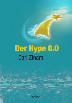 Der Hype 0.0 von Zinam,  Carl