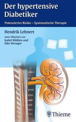 Der hypertensive Diabetiker von Lehnert,  Hendrik, Mühlen-Bartmer,  Isabel, Wrenger,  Eike
