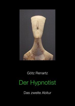 Der Hypnotist Das zweite Abitur von Renartz,  Götz