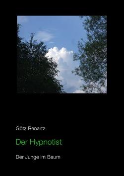 Der Hypnotist Der Junge im Baum von Renartz,  Götz