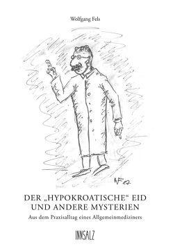 """Der """"hypokroatische"""" Eid und andere Mysterien von Fels,  Wolfgang"""