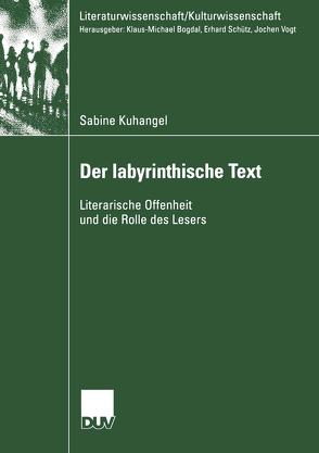 Der Iabyrinthische Text von Kuhangel,  Sabine