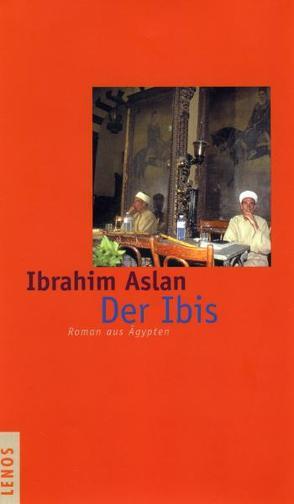 Der Ibis von Aslan,  Ibrahim, Kilias,  Doris