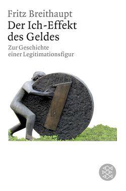 Der Ich-Effekt des Geldes von Breithaupt,  Fritz