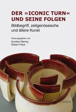Der »iconic turn« und seine Folgen von Bering,  Kunibert, Fleck,  Robert