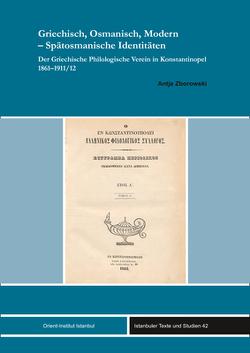 Griechisch, Osmanisch, Modern – Spätosmanische Identitäten von Zborowski,  Antje