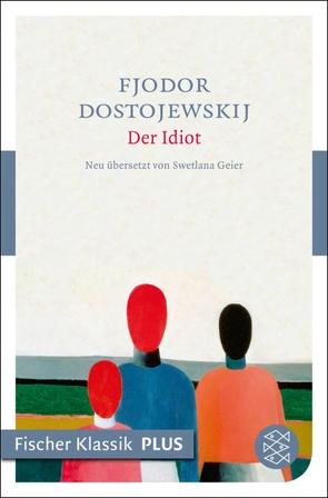 Der Idiot von Dostojewskij,  Fjodor M., Geier,  Swetlana