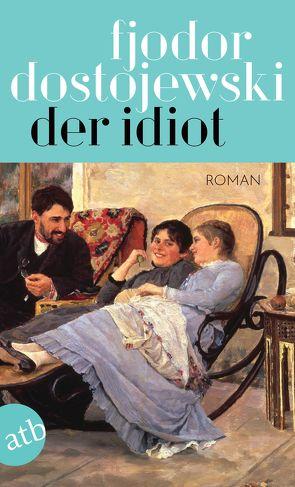Der Idiot von Dostojewski,  Fjodor, Herboth,  Hartmut, Opitz,  Roland