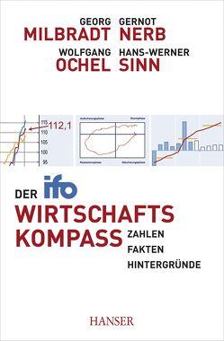 Der ifo Wirtschaftskompass von Milbradt,  Georg, Nerb,  Gernot, Ochel,  Wolfgang, Sinn,  Hans-Werner
