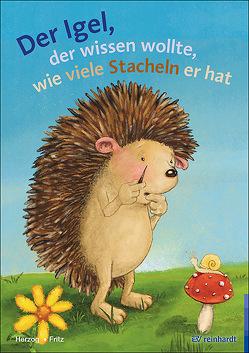 Der Igel der wissen wollte, wie viele Stacheln er hat von Fritz-Stratmann,  Annemarie, Herzog,  Moritz, Kommoß,  Angela