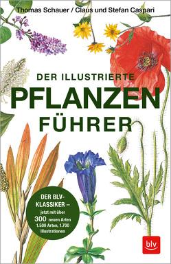 Der illustrierte Pflanzenführer von Caspari,  Claus, Caspari,  Stefan, Schauer,  Thomas