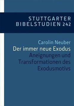 Der immer neue Exodus von Neuber,  Carolin