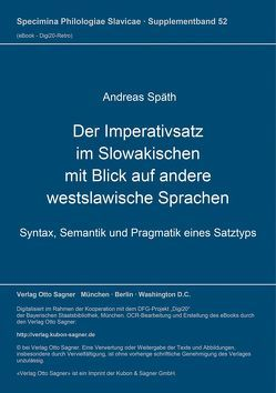 Der Imperativsatz im Slowakischen mit Blick auf andere westslawische Sprachen von Spaeth,  Andreas