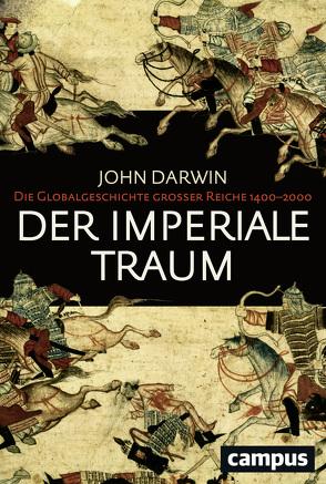 Der imperiale Traum (Sonderausgabe) von Bayer,  Michael, Darwin,  John, Juraschitz,  Norbert