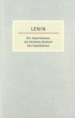 Der Imperialismus als höchstes Stadium des Kapitalismus von Lenin,  Wladimir I