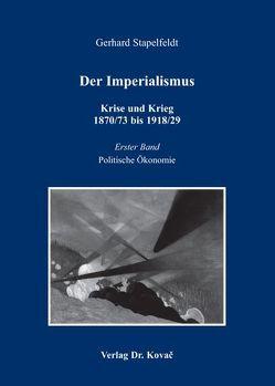 Der Imperialismus – Krise und Krieg 1870/73 bis 1918/29 von Stapelfeldt,  Gerhard