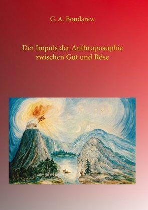 Der Impuls der Anthroposophie zwischen Gut und Böse von Bondarew,  G. A.