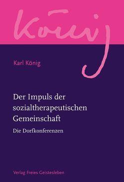 Der Impuls der sozialtherapeutischen Gemeinschaft von König,  Karl, Steel,  Richard