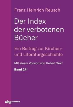 Der Index der verbotenen Bücher. Bd.2/1 von Reusch,  Franz, Wolf,  Hubert