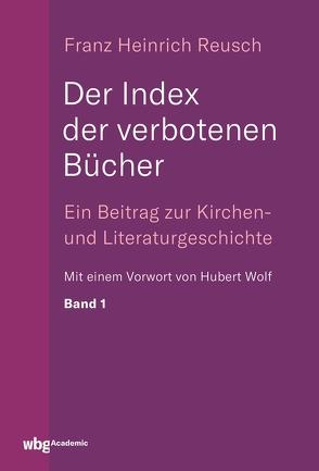Der Index der verbotenen Bücher von Reusch,  Franz, Wolf,  Hubert