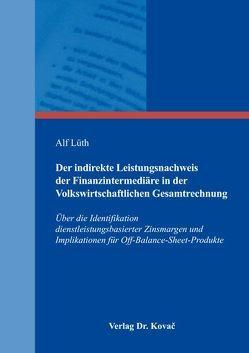 Der indirekte Leistungsnachweis der Finanzintermediäre in der Volkswirtschaftlichen Gesamtrechnung von Lüth,  Alf