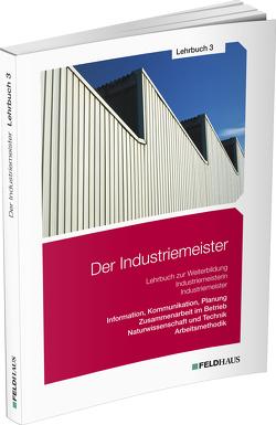 Der Industriemeister / Lehrbuch 3 von Schmidt-Wessel,  Elke, Wessel,  Frank
