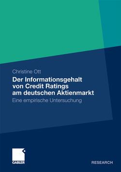 Der Informationsgehalt von Credit Ratings am deutschen Aktienmarkt von Ott,  Christine