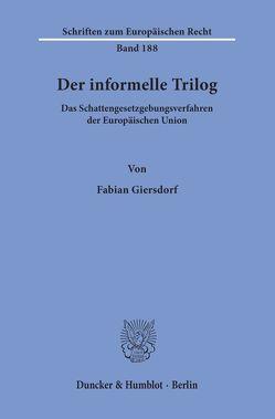 Der informelle Trilog. von Giersdorf,  Fabian