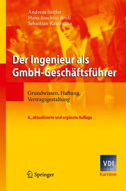 Der Ingenieur als GmbH-Geschäftsführer von Broll,  Hans-Joachim, Kaufmann,  Sebastian, Sattler,  Andreas