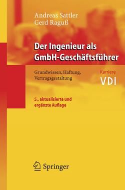 Der Ingenieur als GmbH-Geschäftsführer von Raguß,  Gerd, Sattler,  Andreas