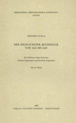Der Ingolstädter Buchdruck 1601-1620 von Stalla,  Gerhard