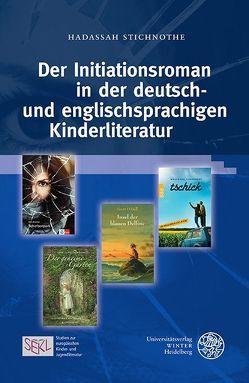 Der Initiationsroman in der deutsch- und englischsprachigen Kinderliteratur von Stichnothe,  Hadassah