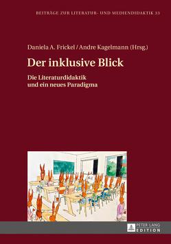 Der inklusive Blick von Frickel,  Daniela A., Kagelmann,  Andre