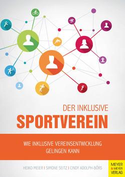 Der inklusive Sportverein von Adolph-Börs,  Cindy, Meier,  Heiko, Seitz,  Simone